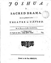 Joshua: A Sacred Drama. As it is Perform'd at the Theatre in Oxford. Set to Musick by Mr. Handel, Volume 5