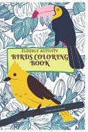 Elderly Activity Coloring Book of Birds