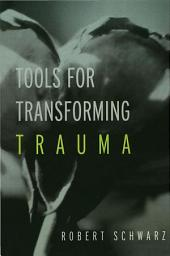 Tools for Transforming Trauma