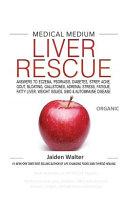 Medical Medium LIVER RESCUE Organic Book