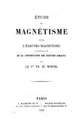 Etude du magnétisme et de l'électro-magnétisme au point de vue de la construction des électro-aimants