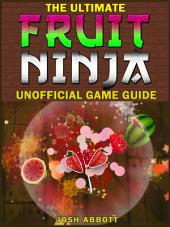 Fruit Ninja Game Guide: Beat Levels & Get the High Score!