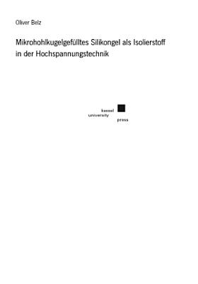Mikrohohlkugelgef  lltes Silikongel als Isolierstoff in der Hochspannungstechnik PDF