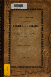 An Itinerary of the Route from Sikkim to Lhasa: Together with a Plan of the Capital of Tibet and a New Map of the Route from Yamdok Lake to Lhasa