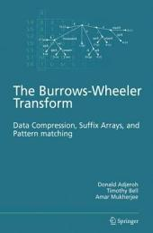The Burrows-Wheeler Transform:: Data Compression, Suffix Arrays, and Pattern Matching
