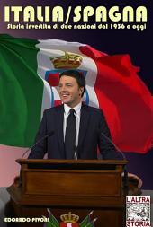Italia/Spagna: Storia invertita di due nazioni dal 1936 a oggi