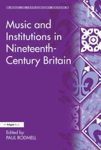 Music and Institutions in Nineteenth Century Britain PDF