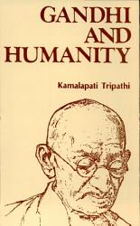 Gandhi And Humanity Book PDF