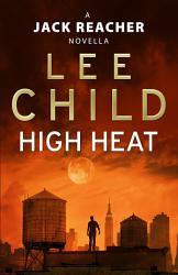 High Heat A Jack Reacher Novella  Book PDF