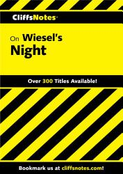 Cliffsnotes On Wiesel S Night Book PDF