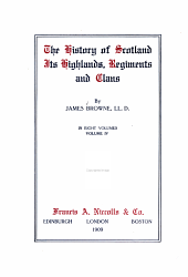 The History of Scotland, Its Highlands, Regiments and Clans: Volume 4