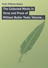 The Collected Works in Verse and Prose of William Butler Yeats. Volume 8 of 8. Discoveries. Edmund Spenser. Poetry and Tradition; and Other Essays. Bibliography