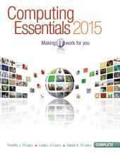 Computing Essentials 2015 Complete Edition