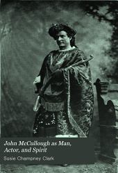 John McCullough as Man, Actor, and Spirit