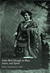 John McCullough as Man, Actor, and Spirit