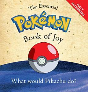 The Essential Pok  mon Book of Joy Book