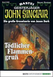 John Sinclair - Folge 0469: Tödlicher Flammengruß