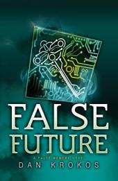 False Future
