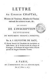Lettre au citoyen Chaptal ... au sujet de l'inscription égyptienne du monument trouvé à Rosette: Volume 1