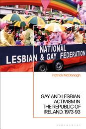 Gay and Lesbian Activism in the Republic of Ireland, 1973-93