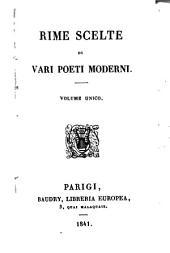 Rime scelte di vari poeti moderni: Volume unico