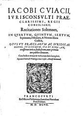Recitationes solemnes in IV, V, VI, VII & IX. libros codicis