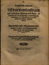 Gründliche antwort Vff den weytleufftigen vnd gesuchten Fürtrag vnd Rede, so Newlich inn der Schweitzer versammlung zuvertättigung, der in Franckreich, begangener mördt ... gehalten worden