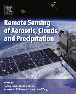Remote Sensing of Aerosols  Clouds  and Precipitation
