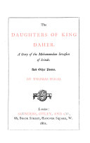 The Daughters of King Daher, a Story of the Mohammedan Invasion of Scinde; and Other Poems