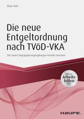 Die neue Entgeltordnung nach TVöD - inkl. Arbeitshilfen online: Die neuen Eingruppierungsregelungen korrekt umsetzen
