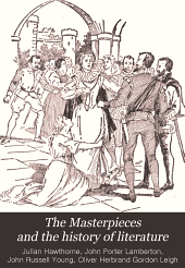 The Masterpieces and the History of Literature: Analysis, Criticism, Character and Incident, Volume 8