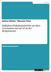 Halbjahres-Praktikumsbericht am Alten Gymnasium und am SZ an der Bergiusstrasse