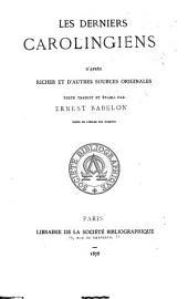 Les derniers Carolingiens: d'après Richer et d'autres sources originales