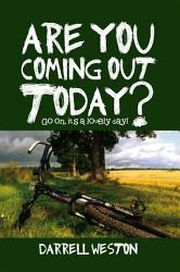 Are You Coming Out Today  Book PDF