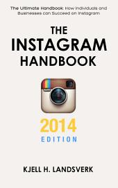 The Instagram Handbook: 2014 Edition