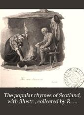 The popular rhymes of Scotland, with illustr., collected by R. Chambers