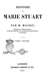 Histoire de Marie Stuart par M. Mignet: Volume2