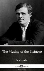 The Mutiny of the Elsinore by Jack London - Delphi Classics (Illustrated)
