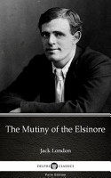 The Mutiny of the Elsinore by Jack London   Delphi Classics  Illustrated  PDF