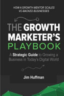 The Growth Marketer s Playbook