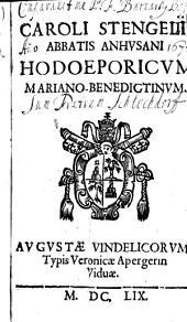 Caroli Stengelii abbatis Anhusanii Hodoeporicum mariano-benedictinum...
