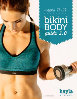 Bikini Body Guide 2 0 Workouts And Training Plan Week 13 24