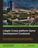 Libgdx Cross platform Game Development Cookbook PDF