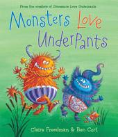 Monsters Love Underpants: With Audio Recording