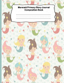 Mermaid Primary Story Journal Composition Book PDF