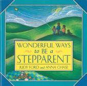 Wonderful Ways to Be a Stepparent