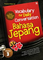 Vocabulary for Daily Conversation Bahasa Jepang: (Chapter 3)