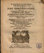 Disputatio juridica inauguralis, de jure repraesentationis: Volume 1