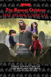 The Spooky Special: Three Adventures of the Boxcar Children