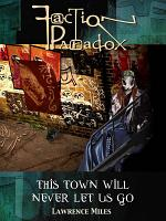 Faction Paradox  This Town Will Never Let Us Go PDF
